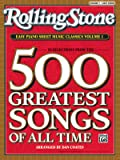 Rolling Stone Easy Piano Sheet Music Classics, Vol 1: 39 Selections from the 500 Greatest Songs of All Time (Rolling…