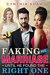 Faking His Marriage Until He Found The Right One (BWWM, Marriage of Convenience Loveless Relationships New Lease On Life Romance Book 1) Kindle Edition