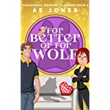 For Better or For Wolf (Paranormal Wedding Planners Book 4)