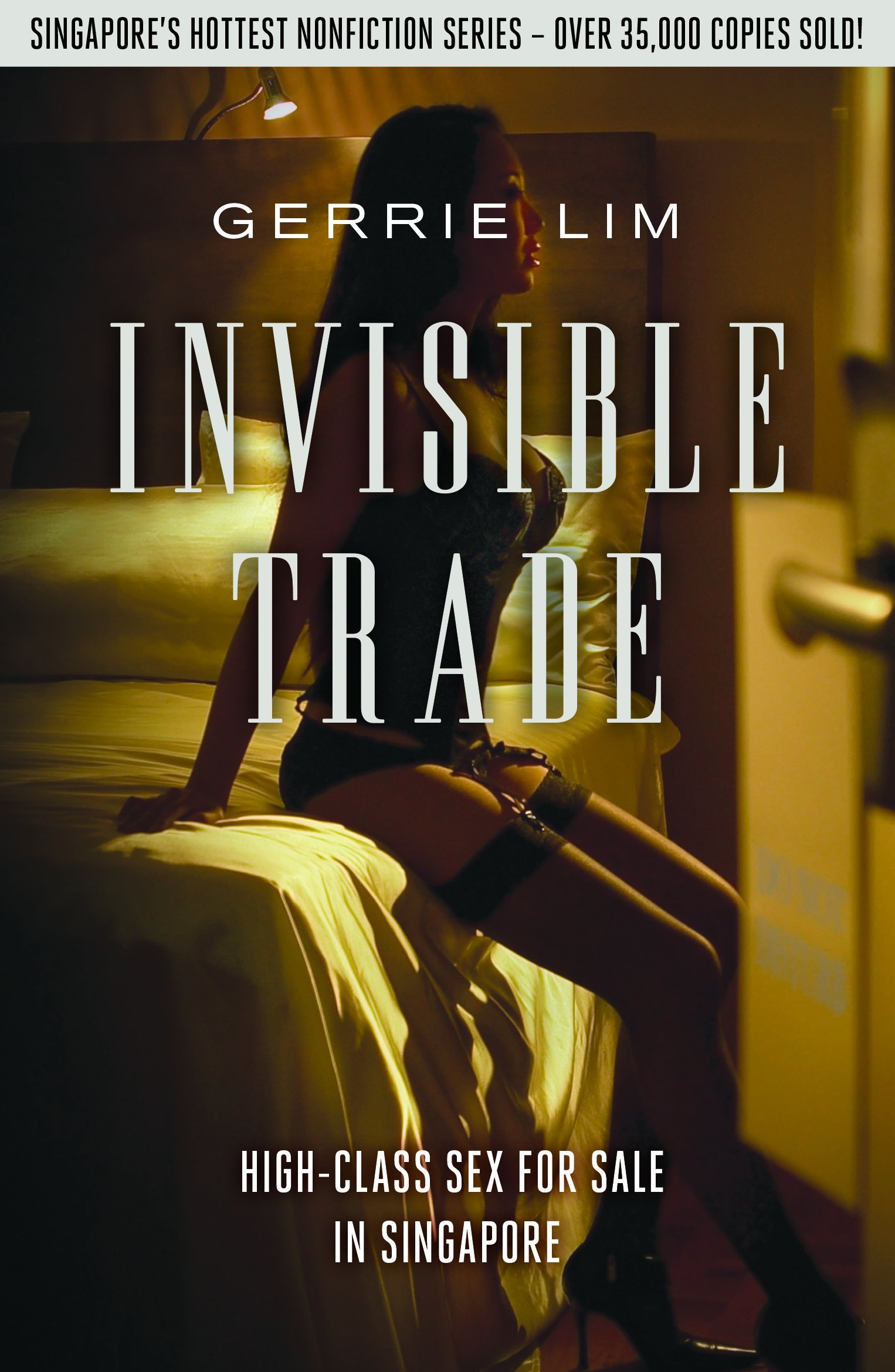 Invisible Trade: No.1: High-Class Sex for Sale in Singapore pdf
