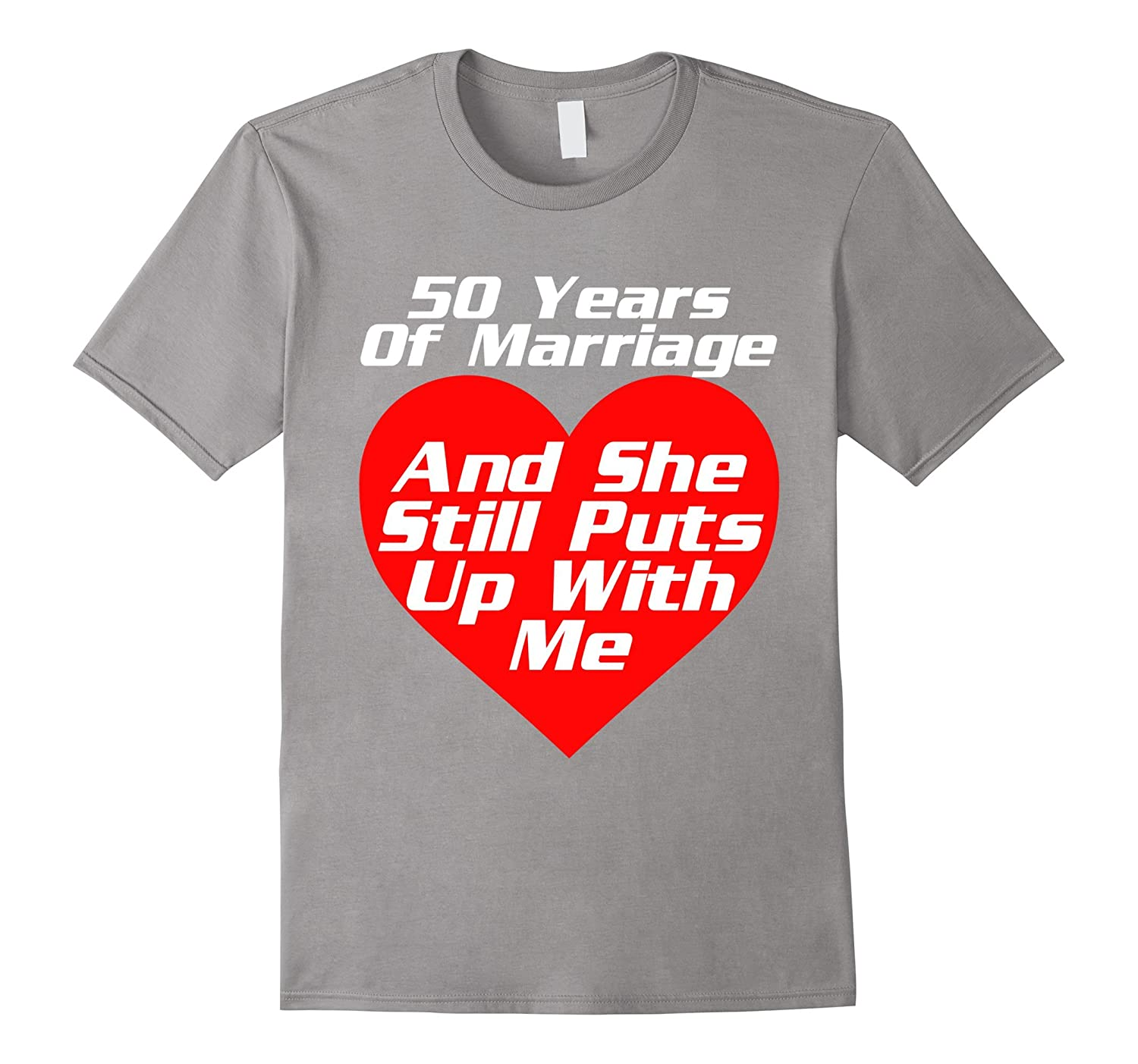 50 Years Wedding Anniversary She Still Puts Up With Me Shirt-TH