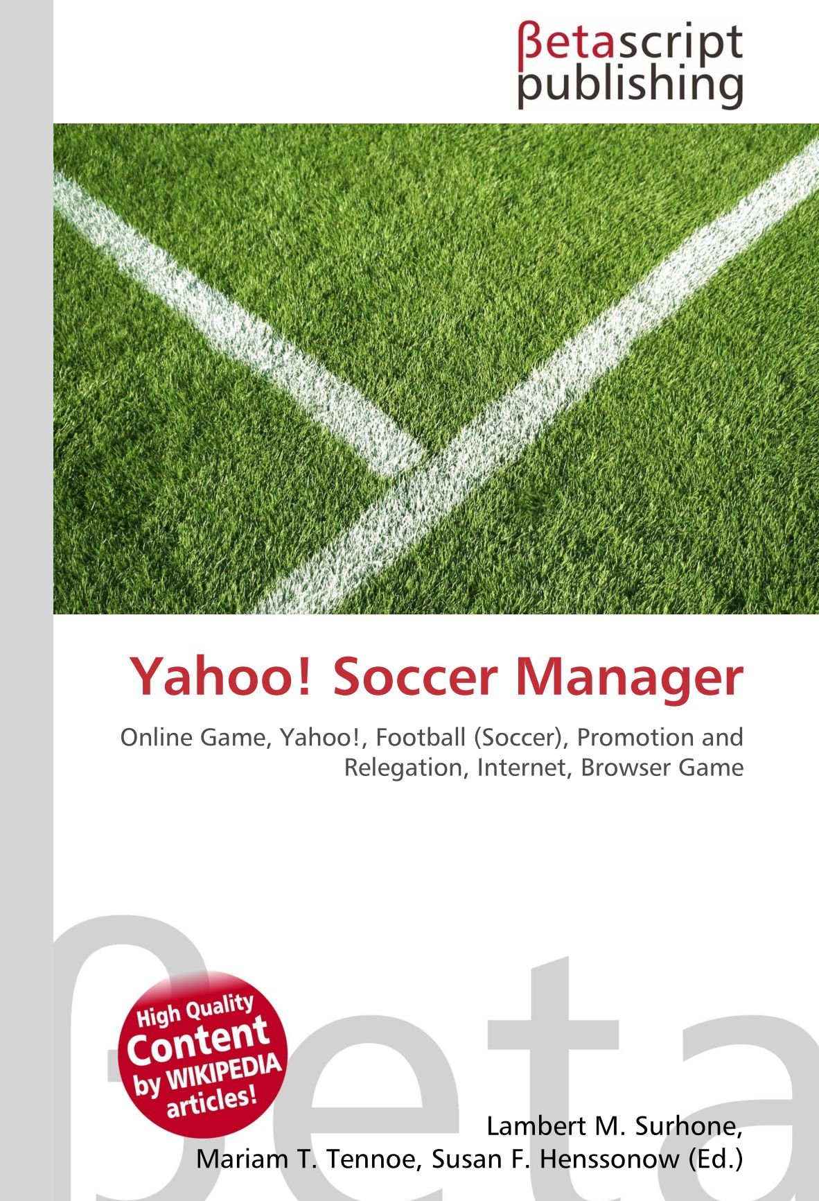 Yahoo! Soccer Manager: Online Game, Yahoo!, Football Soccer , Promotion and Relegation, Internet, Browser Game: Amazon.es: Lambert M Surhone, ...