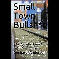 Small Town Bullsh*t: Dealing with Divorce Drama