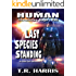 Last Species Standing: The Human Chronicles Saga #20