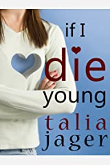 If I Die Young Kindle Edition