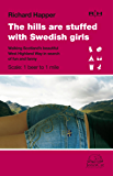 The Hills Are Stuffed With Swedish Girls (English Edition)