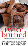 Twice Burned (Luke & Lexi #2) (The Love is Messy Series)