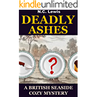 Deadly Ashes: A fast-paced murder mystery with lots of twists, turns and humor (A British Seaside Cozy Mystery Book 3)