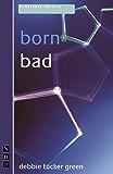 born bad (NHB Modern Plays)