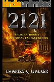 Salazar: A Dystopian Fantasy Series (2121 Book 1)