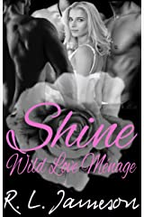 Shine (Wild Love Ménage Book 1) Kindle Edition