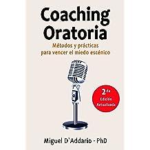 Coaching oratoria: Métodos y prácticas para vencer el miedo escénico (Spanish Edition) Sep 23, 2015