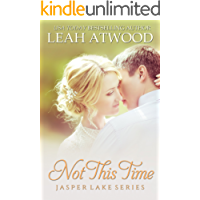 Not This Time: A Contemporary Christian Romance (Jasper Lake Book 0)