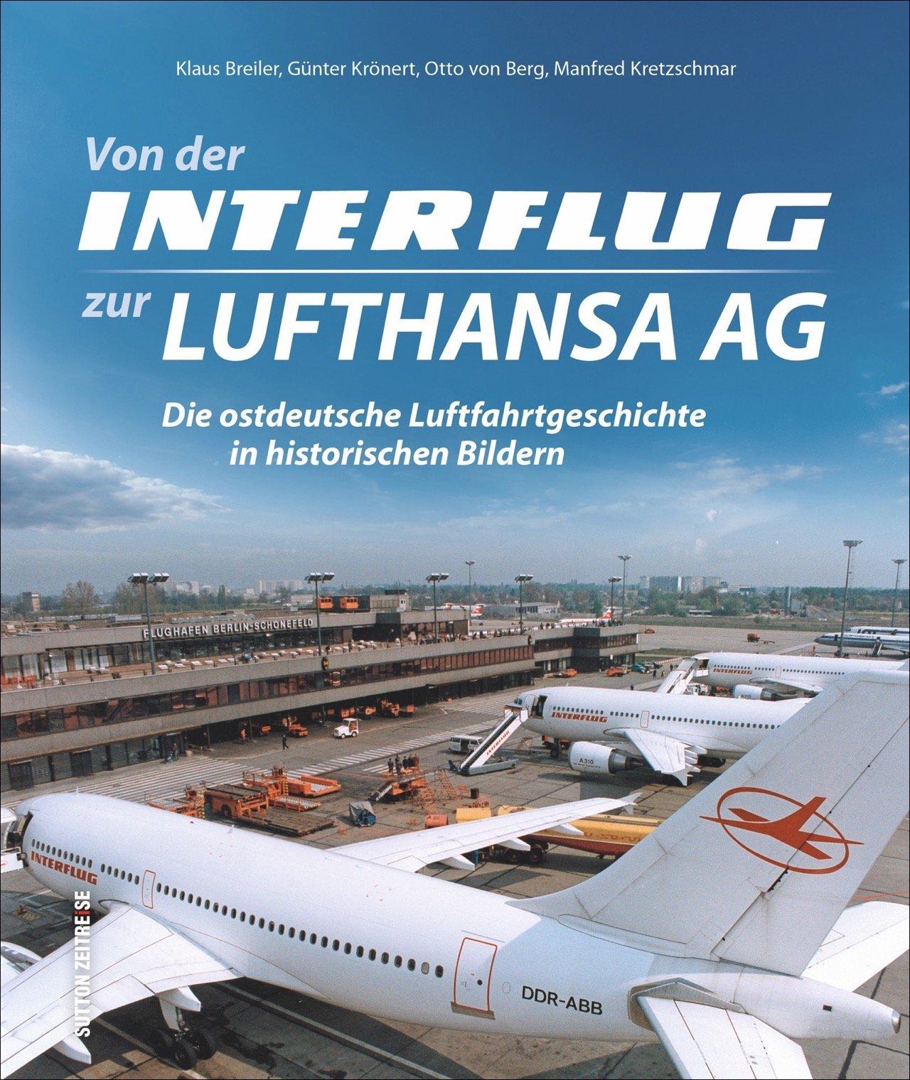 Die Geschichte der zivilen Luftfahrt in der DDR in faszinierenden Aufnahmen. Mit Kommentaren vom langjährigen DDR-Flugkapitän Klaus Breiler. (Sutton - Bilder der Luftfahrt)