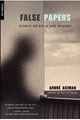 False Papers: Essays on Exile and Memory Kindle Edition