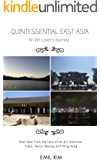 Quintessential East Asia in 15 Days: An Art Lover's Journey (Quintessential Walker)