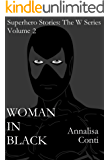 Woman In Black (Superhero Stories: The W Series Book 2)