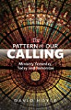 The Pattern of Our Calling