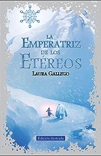 La Emperatriz de los Etéreos (edición ilustrada) (Spanish Edition)