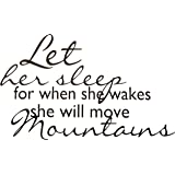 Let Her Sleep For When She Wakes She Will Move Mountains Quote - Inspirational Women Vinyl Wall Sticker Decal For Home Decor or Girls Bedroom- 15 inch x 8 inch