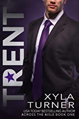 Trent (Across the Aisle Book 1) Kindle Edition
