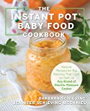The Instant Pot Baby Food Cookbook: Wholesome Recipes That Cook Up Fast—in Any Brand of Electric Pressure Cooker