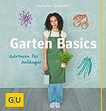 Garten Basics: Gärtnern für Anfänger (GU Garten Extra)