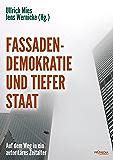 Fassadendemokratie und Tiefer Staat: Auf dem Weg in ein autoritäres Zeitalter (German Edition)