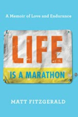 Life Is a Marathon: A Memoir of Love and Endurance Kindle Edition