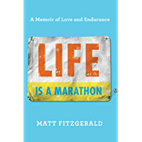 Life Is a Marathon: A Memoir of Love and Endurance