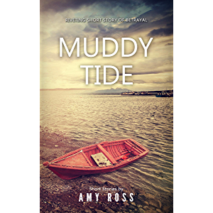 MUDDY TIDE: The most harmless looking of them all can always turn out to be the deadliest (Short Stories from Amy Book 1…