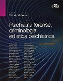 Psichiatria forense, criminologia ed etica psichiatrica