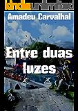 Entre duas luzes (Portuguese Edition)