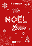 Un noël éternel (French Edition)