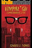 Vampire-ish: A Hypochondriac's Tale
