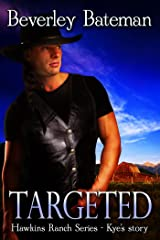 Targeted: Hawkins Ranch Series - Kye's Story Kindle Edition
