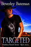 Targeted: Hawkins Ranch Series - Kye's Story
