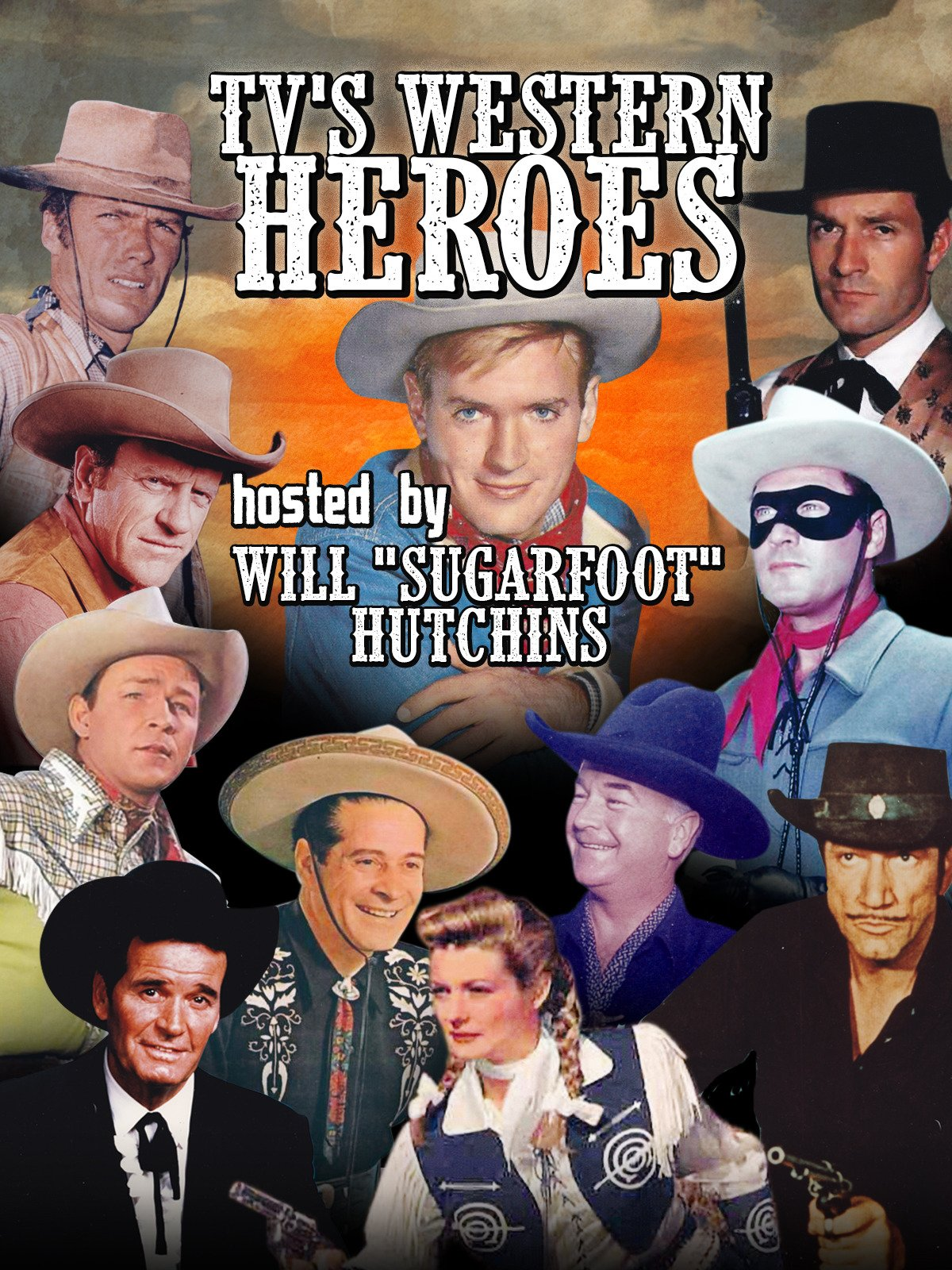 TV's Western Heroes, Hosted By Will Sugarfoot Hutchins