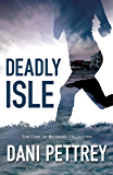 Deadly Isle (The Cost of Betrayal Collection)