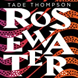 Rosewater: The Wormwood Trilogy, Book 1