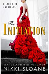 The Initiation (Filthy Rich Americans Book 1) Kindle Edition