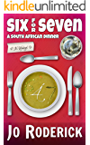 Six For Seven (647): A South African Dinner. (Contemporary, satirical comedy set in the corrupt environment of Johannesburg - Political Satire/Parody/Humour)