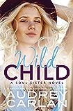 Wild Child (A Soul Sister Novel)