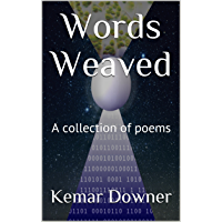 Words Weaved: A collection of poems (English Edition)