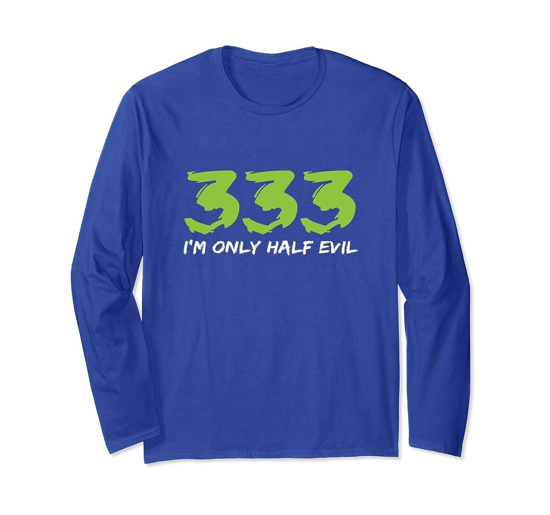 333 I'm Only Half Evil Halloween Long Sleeve- TPT