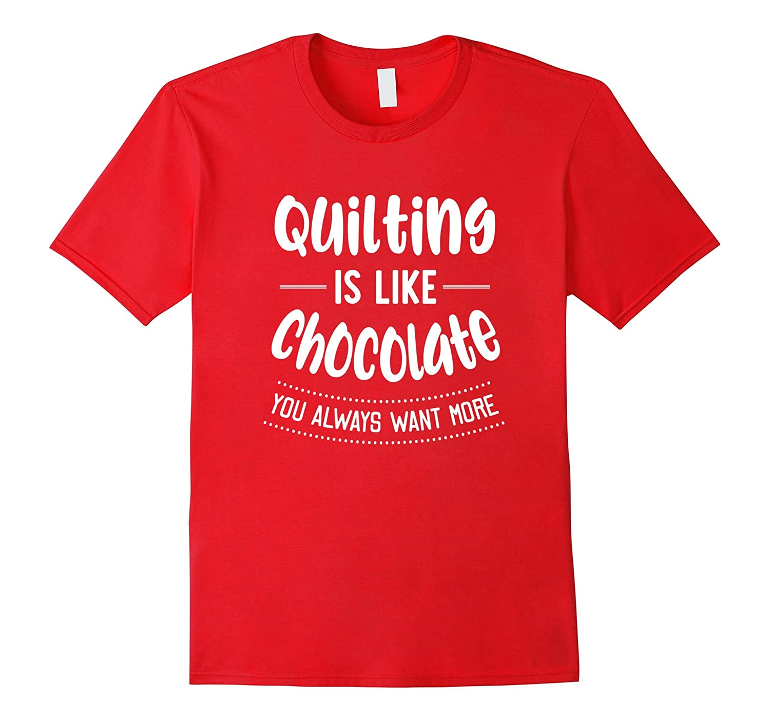 deacd8d67 Quilting is Like Chocolate Funny Quilting T Shirt Quilt Gift-RT – Rateeshirt