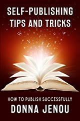 Self-Publishing Tips and Tricks: How to Publish Successfully Kindle Edition
