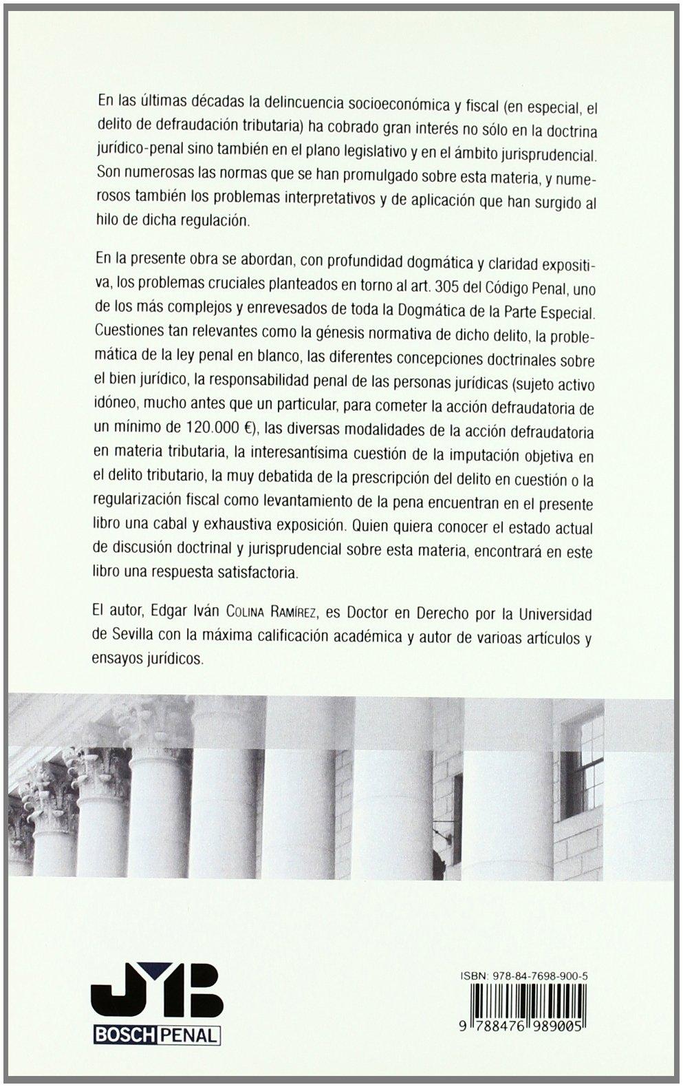 La defraudación tributaria en el Código Penal Español.: Análisis Jurídico-Dogmático del Art. 305 CP: Amazon.es: Edgar Iván Colina Ramírez: Libros