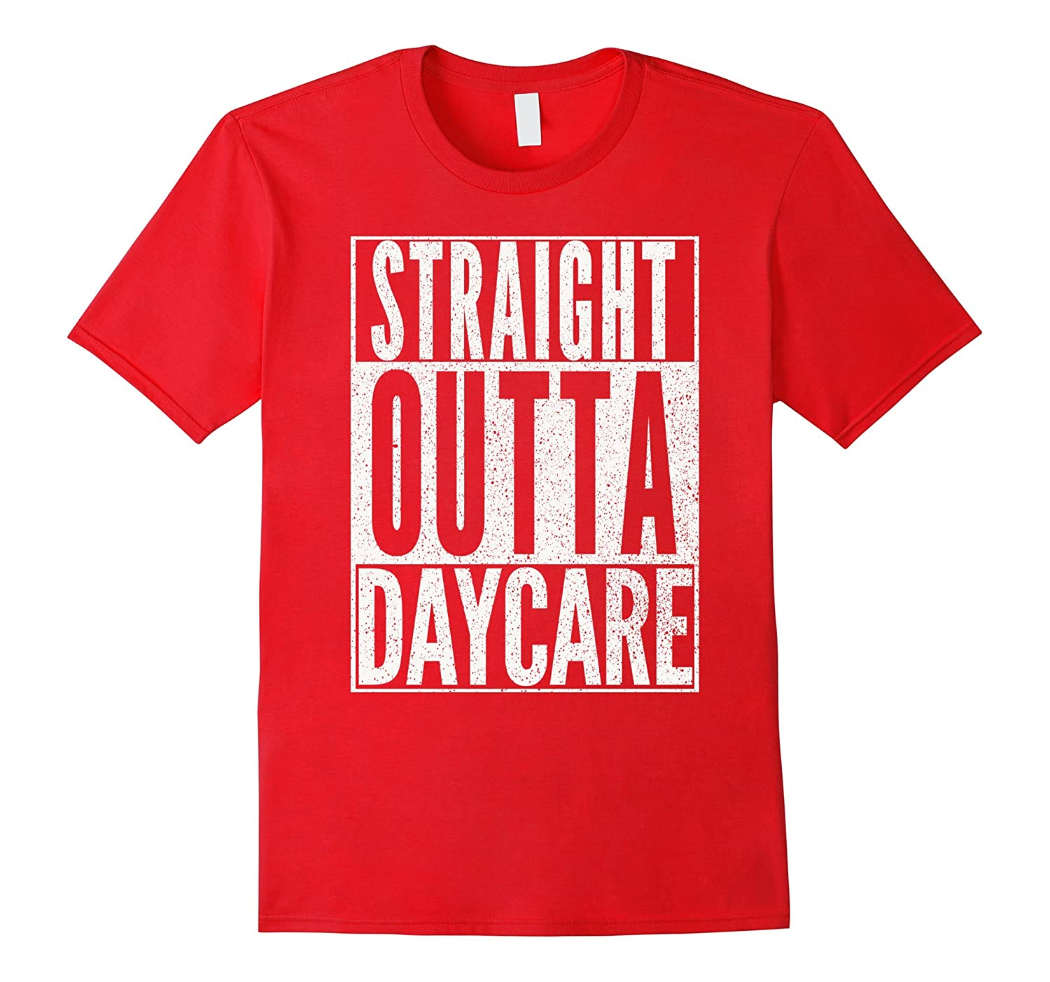 75cf5bbe STRAIGHT OUTTA DAYCARE Shirt Funny Teacher Child Toddler Tee-ANZ
