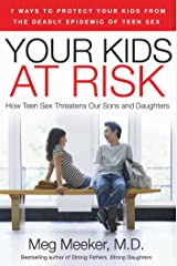 Your Kids at Risk: How Teen Sex Threatens Our Sons and Daughters Paperback